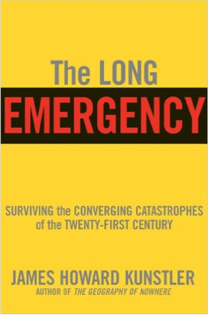 the long emergency by kunstler essay A sense of gathering crisis, which i call the long emergency, persists james howard kunstler's many books include the geography of nowhere.